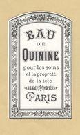 Etiquette Parfum Eau De Quinine Pour Les Soins Et La Propreté De La Tête PARIS - 5,1 Cm X 8,6 Cm Superbe.Etat - Labels