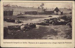 CPA Les Hussards Hongrois En Serbie Massacre De La Population D'un Village Région De Potseryé Guerre Balkans Guerre 14 - Serbia