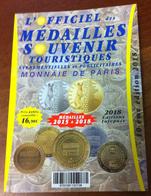 CATALOGUE OFFICIEL DES MEDAILLES SOUVENIR MONNAIE DE PARIS COTATIONS JETONS 2015 À 2018 & MÉDAILLE BRETAGNE COULEUR ARGE - Autres