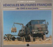 VEHICULES MILITAIRES FRANCAIS 1945 A NOS JOURS CAMION MOTOCYCLETTE MOTO VOITURE VTLL TRANSPORT - Vehicles