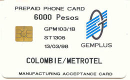 COLOMBIA : COLTT08 6000pesos METROTEL ST1305 Gemplus 13/03/98 USED TESTCARD - Colombia