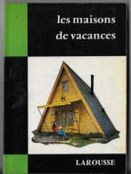 Les Maisons De Vacances LAROUSSE - Do-it-yourself / Technical