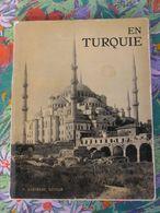 En Turquie  Albert Gabriel  Ed.P. Hartmann1935  Texte , Table Des Vues Et 158 Photographies Couverture Souple - Tourism