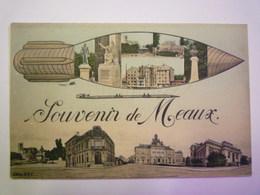 """MEAUX  (Seine-et-Marne)  :  """" Souvenir De  MEAUX """"  Carte Fantaisie  Multivue  1908    - Meaux"""