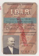 Tramway Marseille Rare Carte De Circulation Année 1918 Ligne Joliette Baille Chartreux St Giniez Mr R.. Maison Rigolet - Europe
