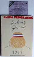 Livre Rare Roland Garros 1981 Noah Borg Mc Enroe Lendl + Billet 27 Mai 1981 Album Programme - Sport