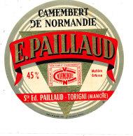 P 847 - ETIQUETTE DE FROMAGE -   CAMEMBERT  E. PAILLAUD  TORIGNI  (MANCHE ) - Cheese