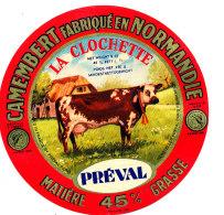P 850 - ETIQUETTE DE FROMAGE -     LA CLOCHETTE  PREVAL  FAB. EN NORMANDIE   (CALVADOS ) - Cheese