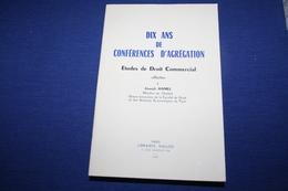 Dix Ans De Conférences D'agrégation - Droit Commercial - Jean Hamel - Droit
