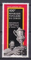 Congo - 1973  PA N°Yv 144 Coupe D'Afrique De Football N* MH - Congo - Brazzaville