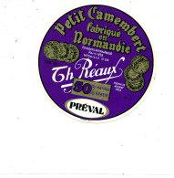 P 851 - ETIQUETTE DE FROMAGE - PETIT CAMEMBERT TH. REAUX  PREVAL  14 H.   (CALVADOS ) - Cheese