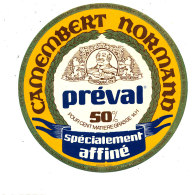 P 853 - ETIQUETTE DE FROMAGE -  CAMEMBERT NORMAND PREVAL SPECIALEMENT AFFINE 14 H.(CALVADOS) - Cheese