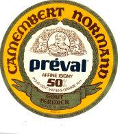 P 854 - ETIQUETTE DE FROMAGE -  CAMEMBERT NORMAND PREVAL  GOUT FERMIER  14 H.(CALVADOS) - Cheese
