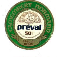 P 855 - ETIQUETTE DE FROMAGE -  CAMEMBERT NORMAND PREVAL   SPECIAL DOUX 50 A F. - Cheese