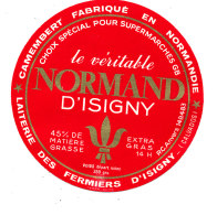 P 860 - ETIQUETTE DE FROMAGE -  CAMEMBERT  VERITABLE NORMAND D'ISIGNY  FERMIERS D'ISIGNY  (CALVADOS) - Cheese