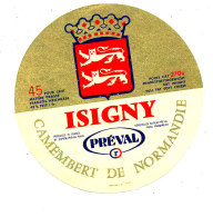 P 861 - ETIQUETTE DE FROMAGE -  CAMEMBERT   PREVAL ISIGNY  (CALVADOS) - Cheese