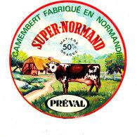 P 862 - ETIQUETTE DE FROMAGE -  CAMEMBERT   SUPER NORMAND PREVAL  50% FAB.EN NORMANDIE - Cheese