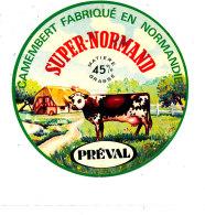 P 863 - ETIQUETTE DE FROMAGE -  CAMEMBERT   SUPER NORMAND PREVAL  45 % FAB.EN NORMANDIE - Cheese