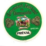 P 864 - ETIQUETTE DE FROMAGE -  CAMEMBERT    PREVAL FAB.EN NORMANDIE - Cheese