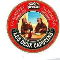 P 876 - ETIQUETTE DE FROMAGE - CAMEMBERT   NORMAND PREVAL  LES DEUX CAPUCINS   50 S. - Cheese