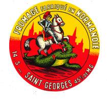 P 882 - ETIQUETTE DE FROMAGE -  FROMAGE  SAINT GEORGES  FAB. EN NORMANDIE  14 S. - Cheese