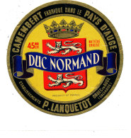 P 885 - ETIQUETTE DE FROMAGE -  CAMEMBERT  DUC NORMAND P. LANQUETOT ORBEC EN AUGE    (CALVADOS) - Cheese