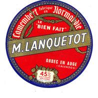 P 890 - ETIQUETTE DE FROMAGE -  CAMEMBERT   LE BIEN FAIT  M. LANQUETOT ORBEC EN AUGE    (CALVADOS) - Cheese