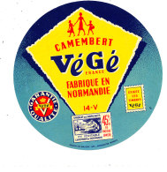 P 893 - ETIQUETTE DE FROMAGE - CAMEMBERT VEGE FAB.EN NORMANDIE  14 V  (CALVADOS) - Cheese