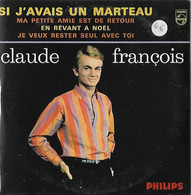 DISQUE 45 T POLYDOR DE 1963 REEDITE ANNEE 2000 EN CD COLLECTORS DE 4 TITRES DONT SI J'AVAIS UN MARTEAU : CLAUDE FRANCOIS - Collectors