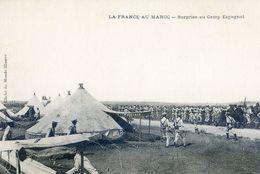 Militaria - La France Au Maroc - Surprise Au Camp Espagnol - Autres