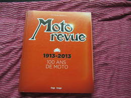 MOTO REVUE   Album Du Centenaire - Moto
