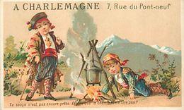 CH.18-P16-142 : A CHARLEMAGNE. RUE DU PONT NEUF. LA CUISSON DE LA SOUPE. - Chromos