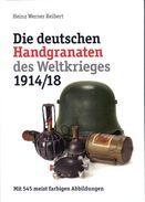 Neues Buch! Deutsche Handgranaten Im 1. Weltkrieg - 1914-18