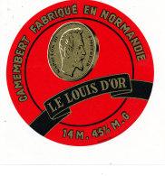 P 907 - ETIQUETTE DE FROMAGE - CAMEMBERT   LE LOUIS D'OR  14 M.(CALVADOS ) - Cheese