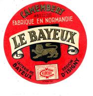 P 925 - ETIQUETTE DE FROMAGE - CAMEMBERT   LE BAYEUX LAITERIE DE BAYEUX  (CALVADOS ) - Cheese