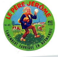 P 926 - ETIQUETTE DE FROMAGE - CAMEMBERT    LE PERE JEROME  14 A S. (CALVADOS ) - Cheese