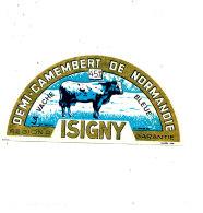 P 931 - ETIQUETTE DE FROMAGE -DEMI- CAMEMBERT  LA VACHE BLEUE ISIGNY   (CALVADOS ) - Cheese