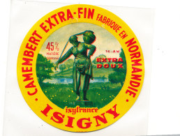 P 938- ETIQUETTE DE FROMAGE -CAMEMBERT    ISIFRANCE  ISIGNY  14 AW (CALVADOS) - Cheese