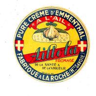 P 947 - ETIQUETTE DE FROMAGE -  PUR CREME D'EMMENTHAL  A L'AIL   FAB A LA ROCHE  HTE SAVOIE - Cheese