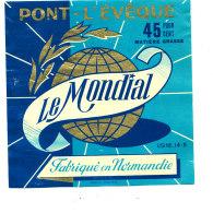 P 948 - ETIQUETTE DE FROMAGE - PONT L'EVEQUE - LE MONDIAL  14 N - Cheese