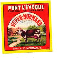 P 949 - ETIQUETTE DE FROMAGE - PONT L'EVEQUE -  SUPER NORMAND  PAILLAUD NORMANDIE 61 F. - Cheese