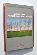 Jurbise, Lens, Quaregnon Et Saint-Ghislain - Patrimoine Architectural / Sirault, Herchies, Masnuy, Erbisoeul, Baudour... - Cultural