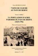 Bul. 71 De La Société D'Histoire Et D' Archéologie Du Pays De Herve + AUBEL - Cultural