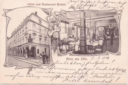 ALTE  AK   KÖLN / NRW   - Hotel & Restaurant Bristol -  1906 Gelaufen - Koeln