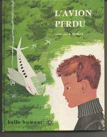 A HUBLET L'avion Perdu - Collection BELLE HUMEUR En 1954 - Books, Magazines, Comics