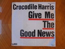 Ancien Disque Vinyle 45 T Crocodile Harris Give Me The Good News 1982 - Rock