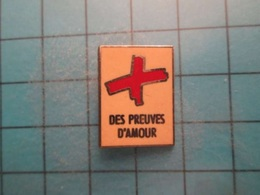 Pin512g2 Pin's Pins : Rare Et Belle Qualité :  CROIX-ROUGE DES PREUVES D'AMOUR  J'en Veux - Medical
