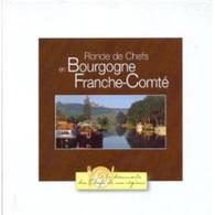 Ronde Des Chefs En Bourgogne Franche Comté, Collection Paul Bocuse, à  La Decouverte Des Chefs De Nos Regions,  2003 - Gastronomie