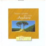 Trésors Culinaires Des Chefs D'Aquitaine,  Collection Paul Bocuse, à  La Decouverte Des Chefs De Nos Regions,  2003 - Gastronomie