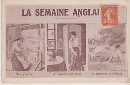 LA SEMAINE ANGLAISE . L'Atelier (femme Au Métier à Tisser) Samedi ( Ménage ) Dimanche En Famille (repos à La Campagne) - Craft
